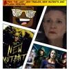 EP54: The Last Jedi Trailer, New Mutants and Flash Reborn!