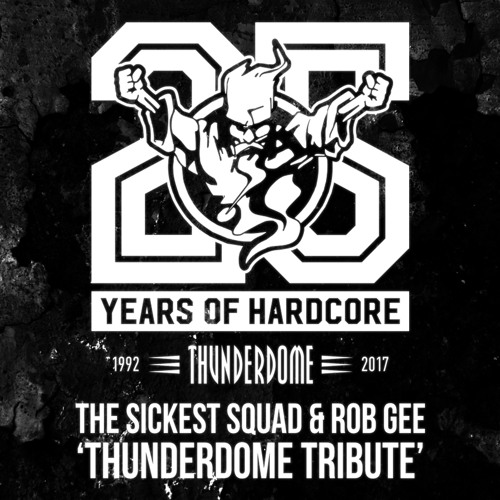 "The Sickest Squad & Rob GEE ""Thunderdome Tribute"" FREE DOWNLOAD"