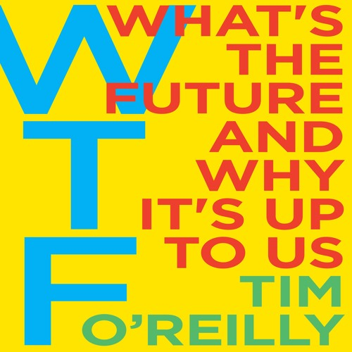 Tim O'Reilly on WTF?