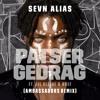 Sevn Alias Ft. Lil Kleine & Boef - Patsergedrag (Ambassadors Remix)