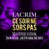 Lacrim ft Maître Gims - Ce soir ne sors pas (Souhail ArtWork Remix)
