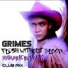 Grimes- Flesh Without Blood [nymark revork] Club Mix