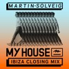 Martin Solveig - My House Ibiza 2017 Closing Mix 2017-10-16 Artwork