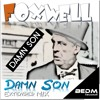 Foxwell - Damn Son (Extended Mix)[FREE DOWNLOAD]