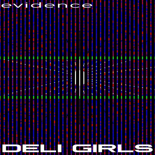 Deli Girls - Evidence