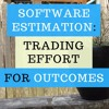 Software Estimation - Trading Perceived Effort For Outcomes.mp3