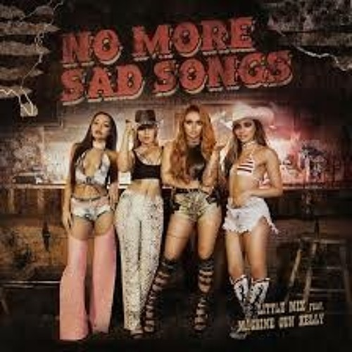 Little mix no more Sad Songs