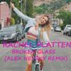 Rachel Platten - Broken Glass (Alex Nevsky Remix)