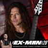 The Ex Man Podcast 28 - Chris Broderick (Act of Defiance, ex-Megadeth, ex-Nevermore, ex-Jag Panzer)