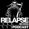 Relapse Records Podcast #52 - October 2017 ft MATT HARVEY (EXHUMED)