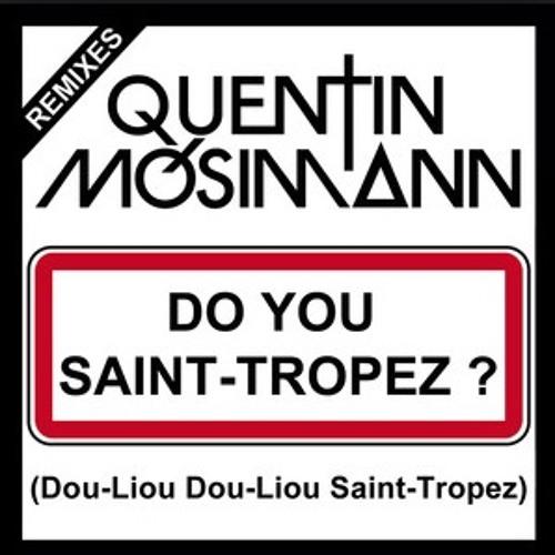 Quentin mosimman-Do You Saint Tropez (Alexandre Billard Remix)