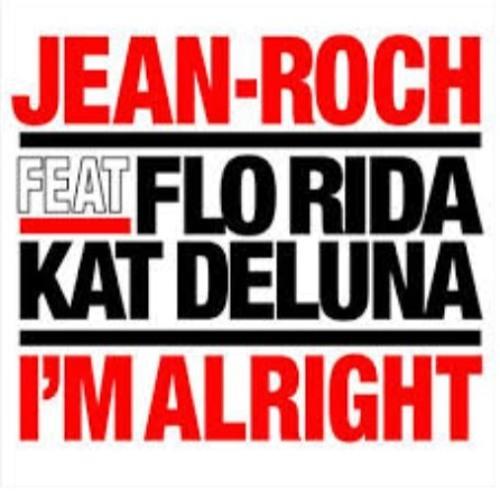 JEAN-ROCH FEAT. KAT DELUNA FLO RIDA - I'M ALRIGHT - ALEXANDRE BILLARD & TIDY CLUB RMX