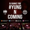 DJ Banks (YBE) Ft DJ Tobz - #YungNComing Multi Genre Mix