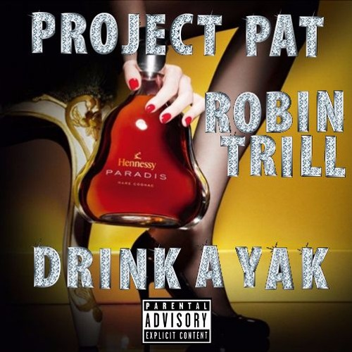 Robin Trill - Drink Ya Yak 2014 (Feat Project Pat) [ Produced By Suede ]
