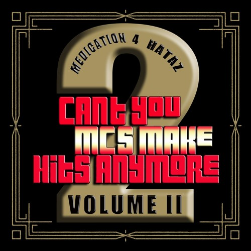 Can't You MC's Make Hits Anymore Vol. II