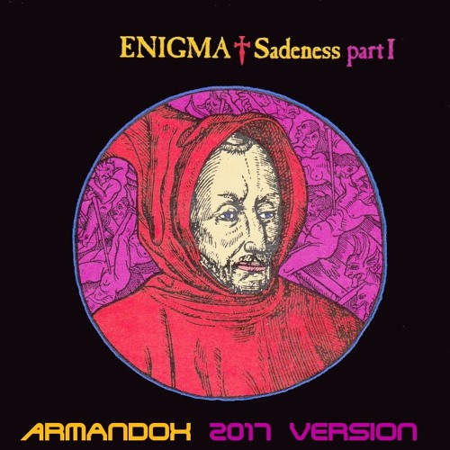 Enigma - Sadeness Part I (Armandox 2017 Version)
