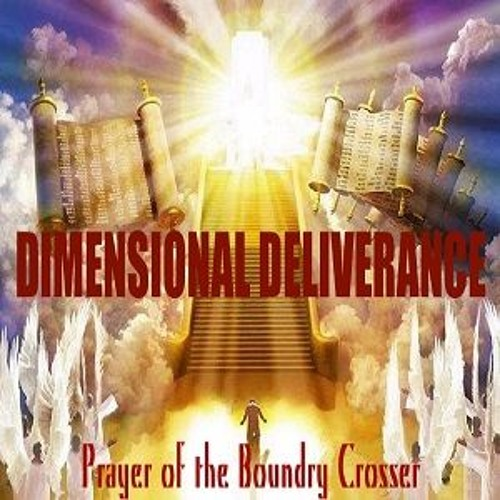 Episode 4713 - DIMENSIONAL DELIVERANCE:  Prayer of the Boundary Crosser - Dr. Bill Schnoebelen