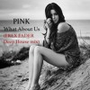 PINK - What About Us (Frex Fader DeepHouse mix)