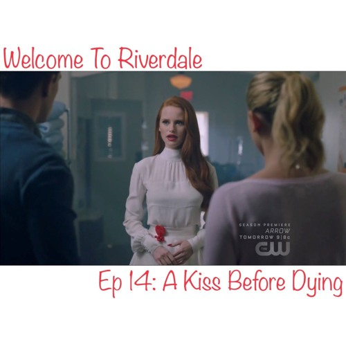 Welcome To Riverdale   Ep 14: A Kiss Before Dying [ #CBNreview ]