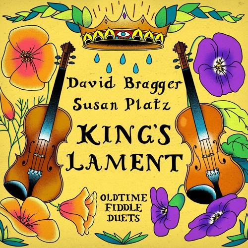 David Bragger & Susan Platz---King's Lament-Old Time Fiddle Duets