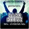 Hard House Mix 99 (90s Anthems)   Gaby GETDOWN