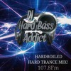 HARDBOILED 107.8 FM - Hard Trance Mix - Dj Hard Bass Addict
