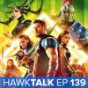 Thor: Ragnarok Impressions! New Mutants! | HawkTalk Ep. 139