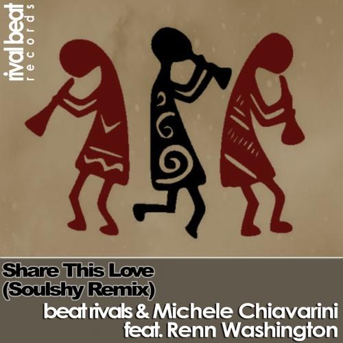 RBR028 : Beat Rivals & Michele Chiavarini feat. Renn Washington - Share This Love (Soulshy Remix) (Soulshy Remix)