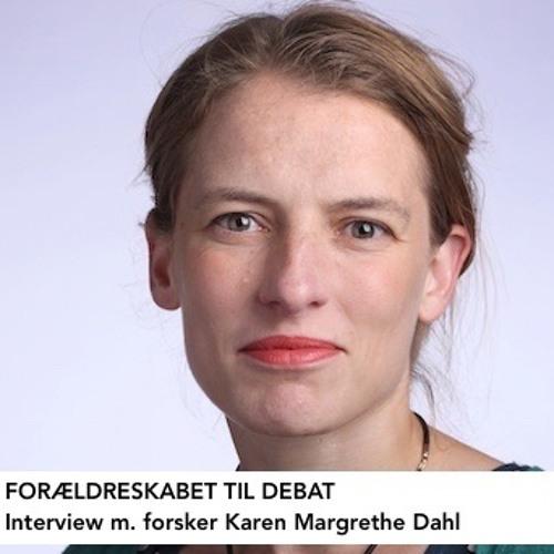 Forældreskabet til debat - Interview med Karen Margrethe Dahl