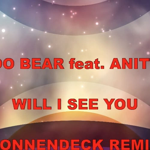 Baixar POO BEAR feat. ANITTA  - WILL I SEE YOU (SONNENDECK REMIX)
