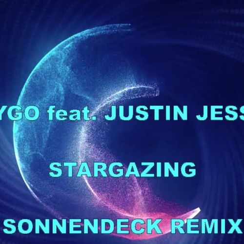 KYGO feat. JUSTIN JESSO - STARGAZING (SONNENDECK REMIX)