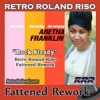 Aretha Franklin - Rock Steady (Retro Roland Riso Fattened Rework)