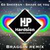Ed Sheeran - Shape Of You (Braggin Remix)