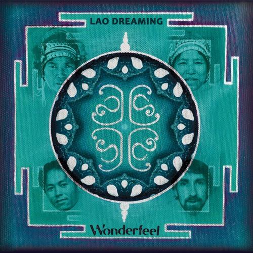 Wonderfeel's debut album 'Lao Dreaming'