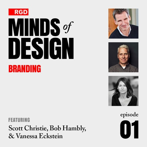 RGD Minds of Design Episode 01 | Branding w/ Scott Christie, Bob Hambly, & Vanessa Eckstein