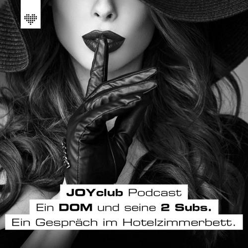 Ein DOM und seine 2 Subs | JOYclub Podcast