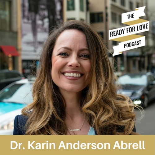 045 Never Settle in Love - with Dr. Karin Anderson Abrell
