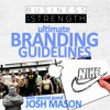 Ultimate Branding Guidelines - Business Of Strength
