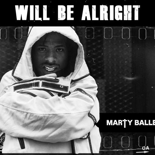 Marty Baller - Will Be Alright (Prod. Johnny Ola)