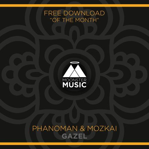 Phanoman & Mozkai - Gazel [FREE DOWNLOAD] by Moonster Music | Free
