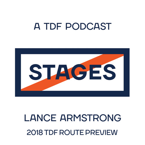 2018 TdF Route Preview // Stages: A Cycling Podcast with Lance Armstrong