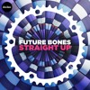 Future Bones Straight Up Clip Mp3