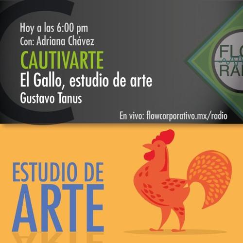 CautivArte 092 - El Gallo, estudio de arte