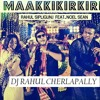 Download MAAKKIKIRKIRI    RAHUL SIPLIGUNJ FEAT NOEL SEAN    REMIX BY    DJ RAHUL CHERLAPALLY Mp3