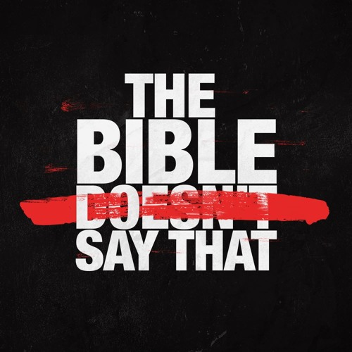 The Bible Doesn't Say That week two 10/15/17 Kyle Thompson