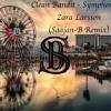Clean Bandit - Symphony ft. Zara Larsson (Saajan-B Remix)