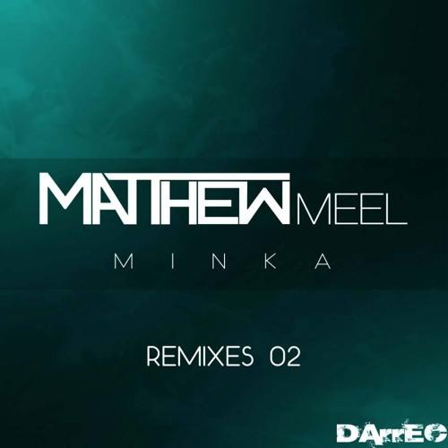 Matthew Meel - Minka (Dj L1V3R ReMIX)