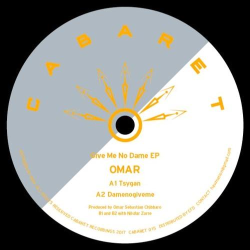 Omar Cabaret 015 Give Me No Dame EP