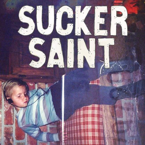 Sucker / Saint