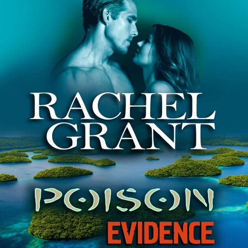 Poison Evidence by Rachel Grant, Narrated by Nicol Zanzarella